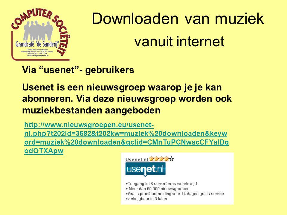 """Downloaden van muziek vanuit internet Via """"usenet""""- gebruikers Usenet is een nieuwsgroep waarop je je kan abonneren. Via deze nieuwsgroep worden ook m"""