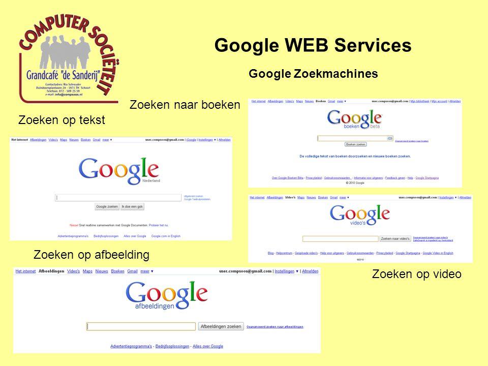 Google WEB Services Google Zoekmachines Zoeken op tekst Zoeken op afbeelding Zoeken op video Zoeken naar boeken