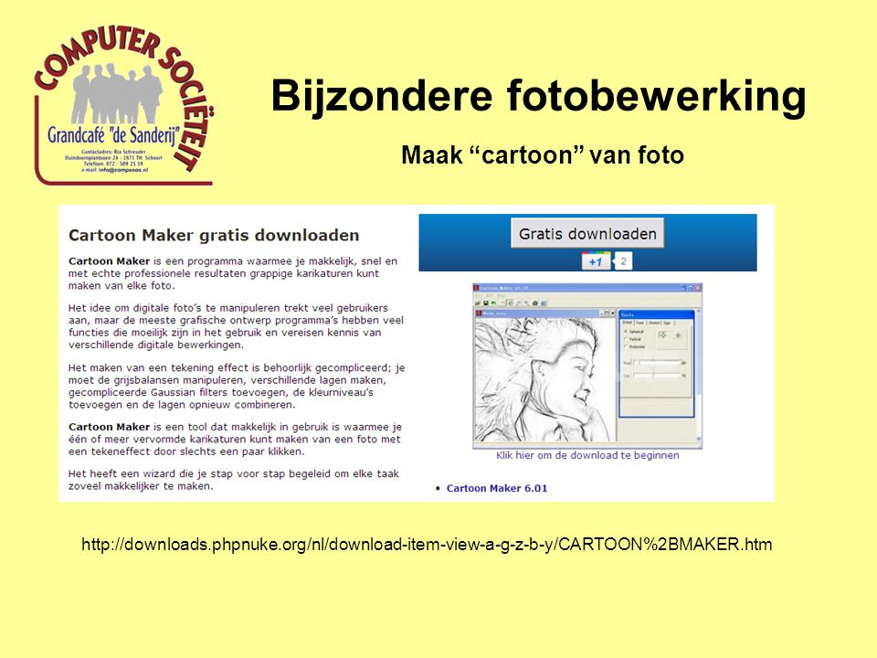 "Bijzondere fotobewerking Maak ""cartoon"" van foto http://downloads.phpnuke.org/nl/download-item-view-a-g-z-b-y/CARTOON%2BMAKER.htm"