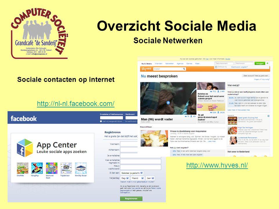 Overzicht Sociale Media Sociale Netwerken Sociale contacten op internet http://nl-nl.facebook.com/ http://www.hyves.nl/