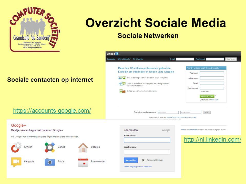 Overzicht Sociale Media Sociale Netwerken Sociale contacten op internet http://nl.linkedin.com/ https://accounts.google.com/