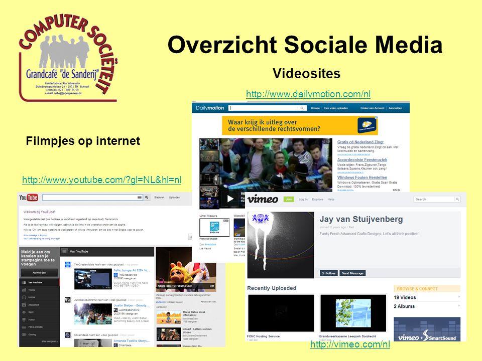 Overzicht Sociale Media Videosites Filmpjes op internet http://www.youtube.com/?gl=NL&hl=nl http://www.dailymotion.com/nl http://vimeo.com/nl
