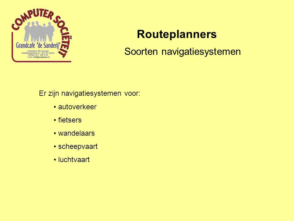 Routeplanners Routeplanner zonder navigatie Routeplanners op internet Overzichtsites: (via zoeken op routeplanners in Google) http://routeplanners.startkabel.nl/ http://routeplanners.2link.be/ http://route.startpagina.nl/ http://route.coolbegin.com/ http://www.vakantiesites.com/routeplanners.htm http://www.dewijdewereld.net/reizen/routeplanning.htm
