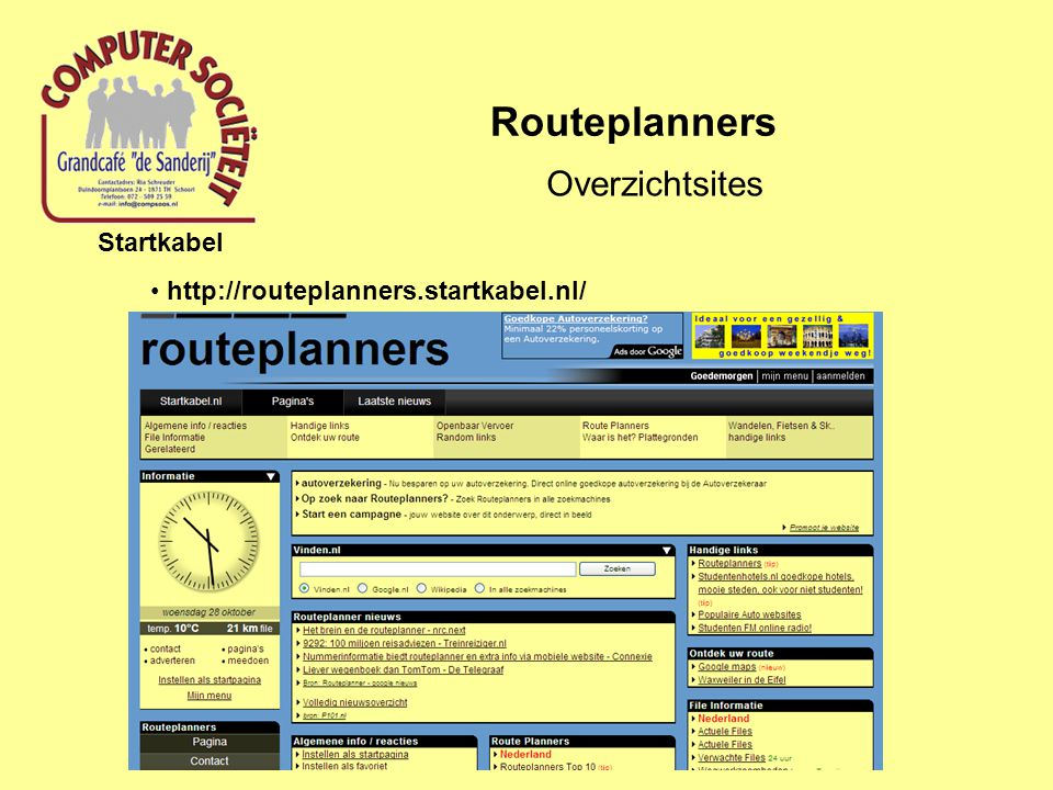Routeplanners Routeplanners Openbaar Vervoer Routeplanners voor openbaar vervoer (OV) http://www.9292ov.nl/