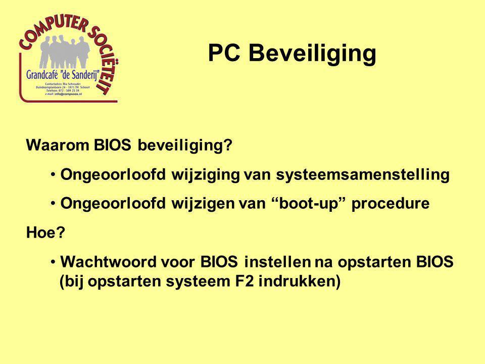 """PC Beveiliging Waarom BIOS beveiliging? Ongeoorloofd wijziging van systeemsamenstelling Ongeoorloofd wijzigen van """"boot-up"""" procedure Hoe? Wachtwoord"""