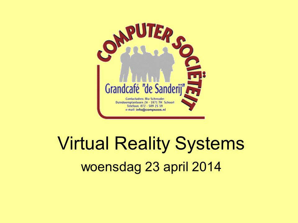Virtual Reality Systems woensdag 23 april 2014