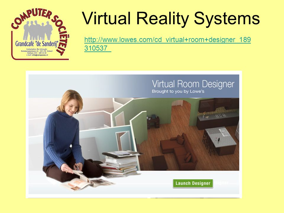 Virtual Reality Systems http://www.lowes.com/cd_virtual+room+designer_189 310537_