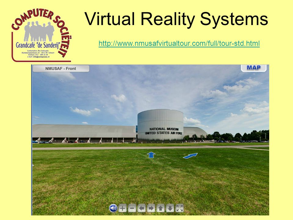 Virtual Reality Systems http://www.nmusafvirtualtour.com/full/tour-std.html