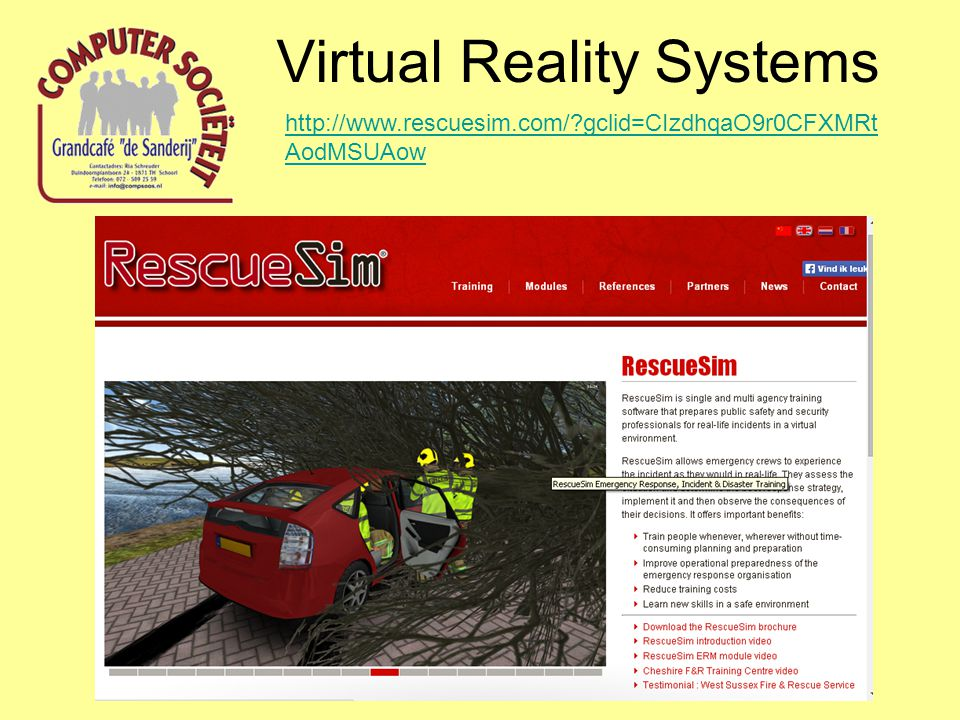 Virtual Reality Systems http://www.rescuesim.com/?gclid=CIzdhqaO9r0CFXMRt AodMSUAow