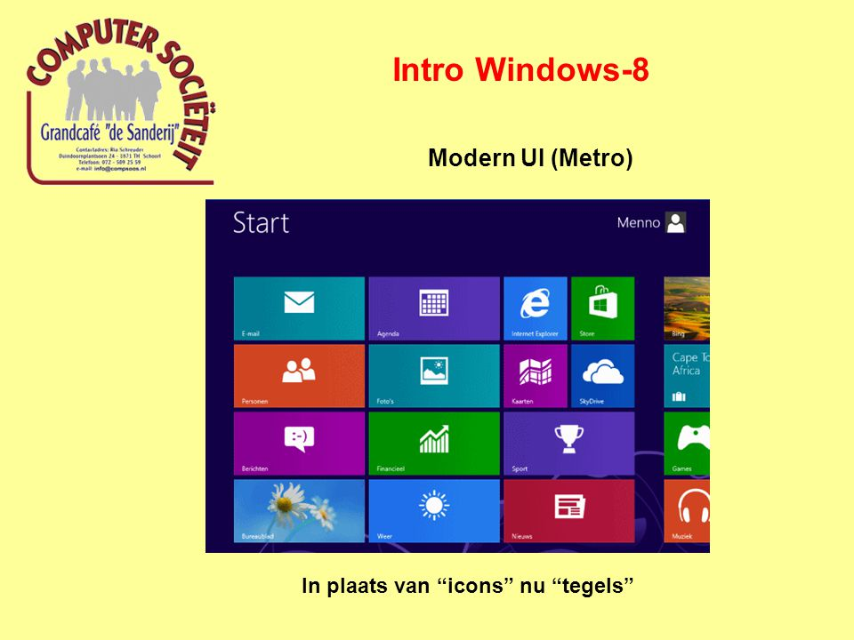 Intro Windows-8 Modern UI (Metro) In plaats van icons nu tegels