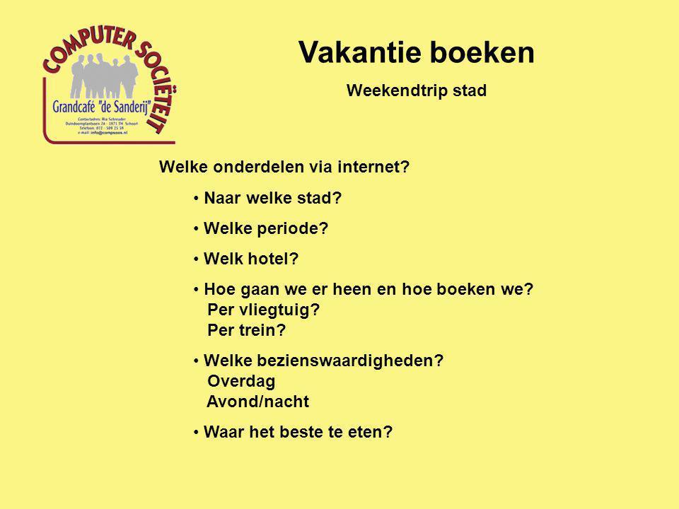 Vakantie boeken Weekendtrip stad Welke onderdelen via internet.