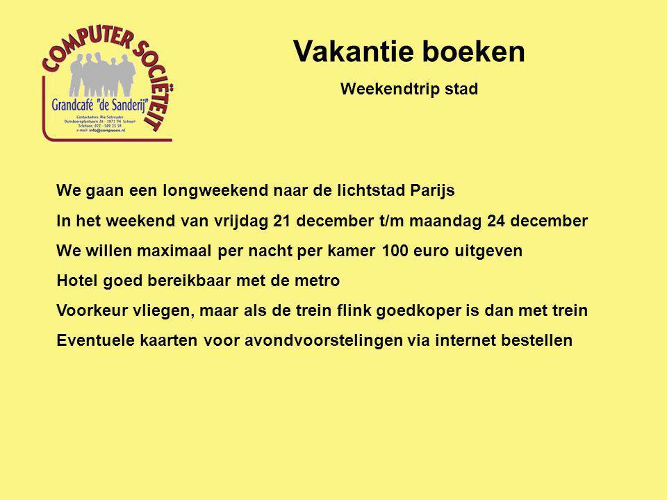 Vakantie boeken Weekendtrip stad http://www.tripadvisor.nl/ http://www.stedentrips.nl/