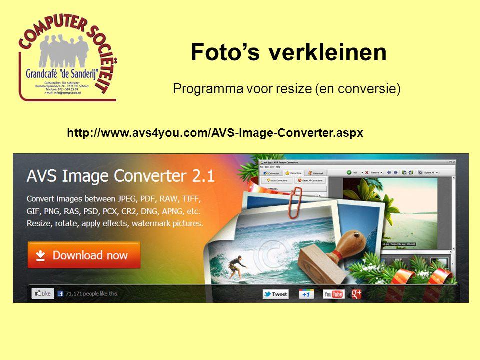 Foto's verkleinen Programma voor resize (en conversie) http://www.avs4you.com/AVS-Image-Converter.aspx
