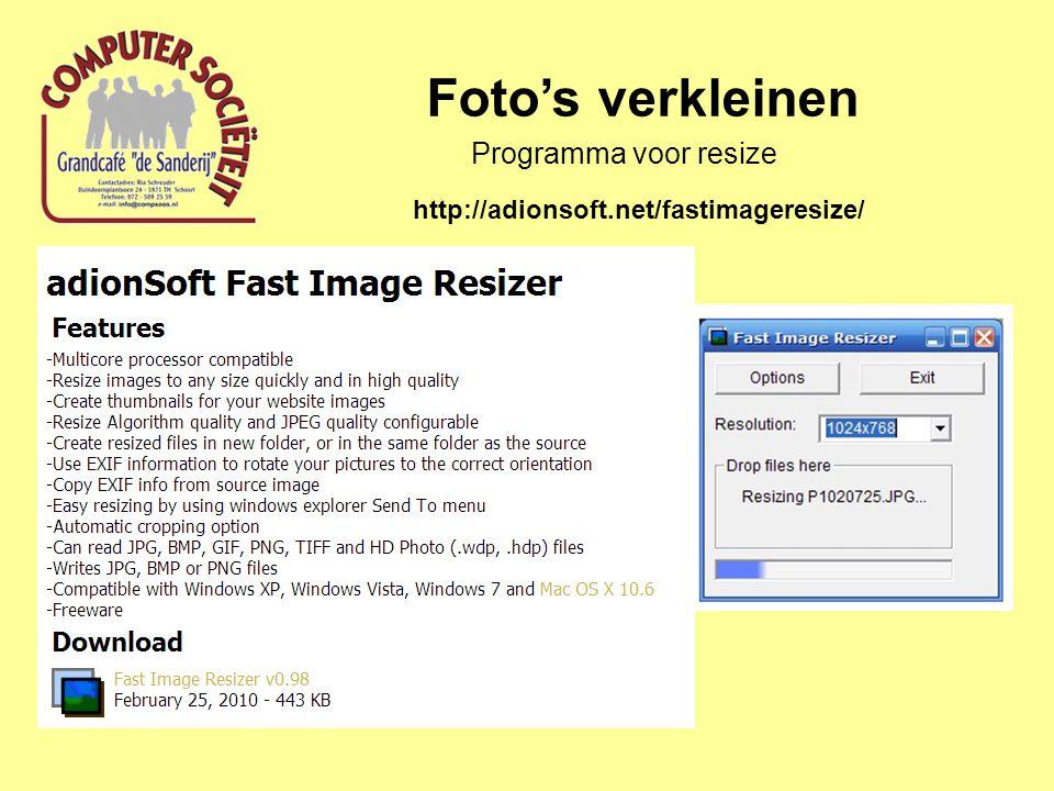 Foto's verkleinen Programma voor resize http://adionsoft.net/fastimageresize/