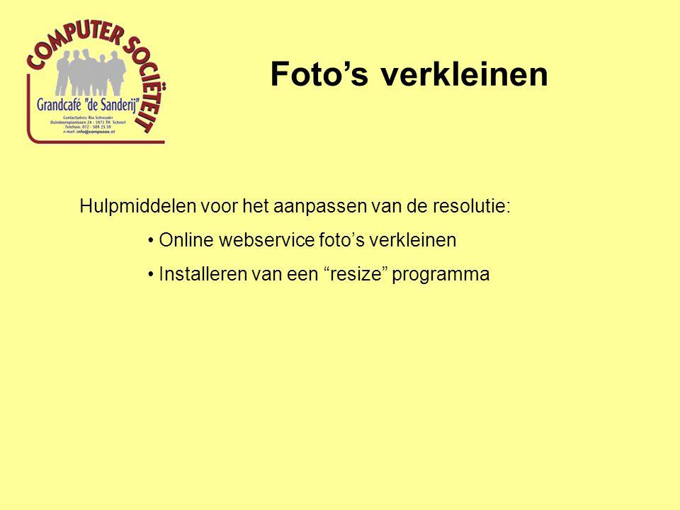 Foto's verkleinen Hulpmiddelen voor het aanpassen van de resolutie: Online webservice foto's verkleinen Installeren van een resize programma