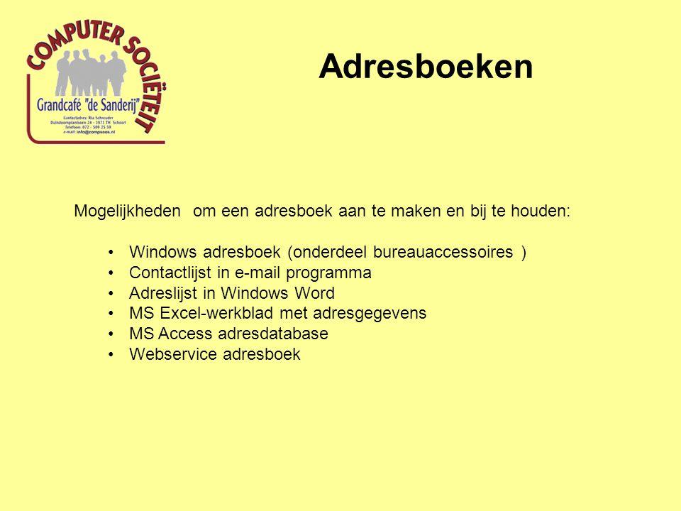 Adresboeken Mogelijkheden om een adresboek aan te maken en bij te houden: Windows adresboek (onderdeel bureauaccessoires ) Contactlijst in e-mail prog