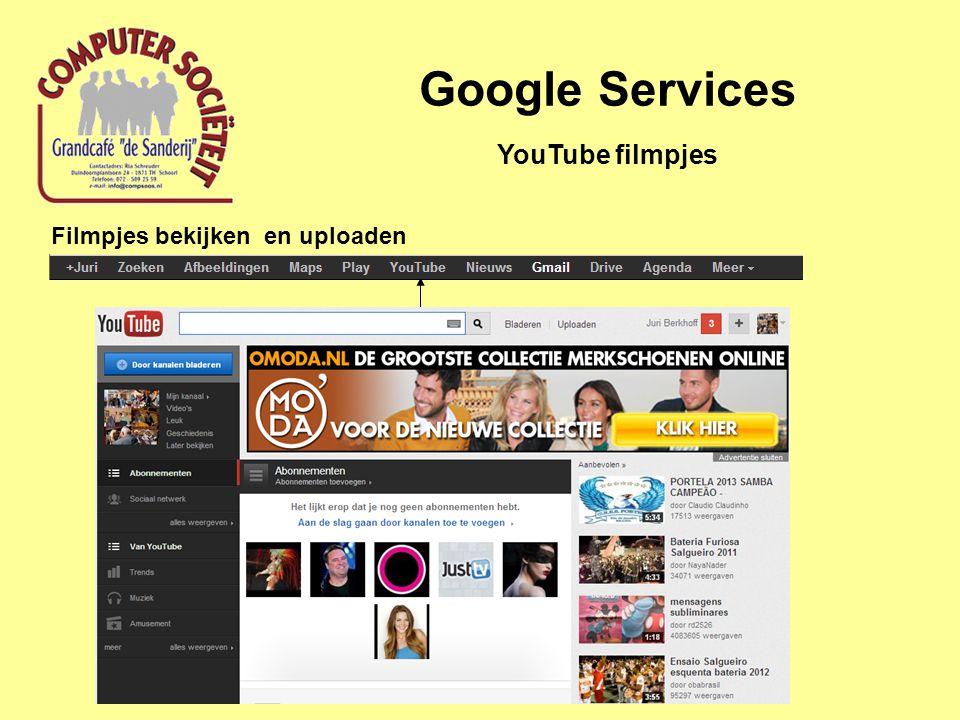 Google Services Filmpjes bekijken en uploaden YouTube filmpjes