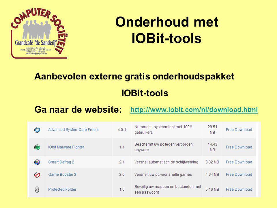 Onderhoud met IOBit-tools Aanbevolen externe gratis onderhoudspakket IOBit-tools Ga naar de website: http://www.iobit.com/nl/download.html