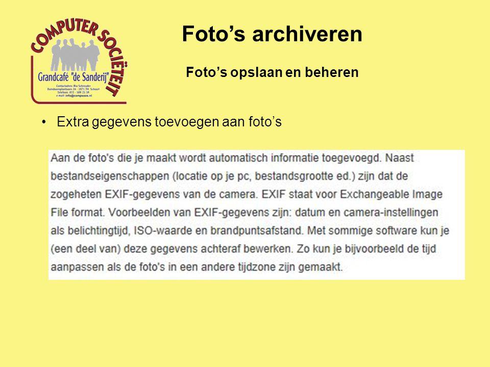 Foto's opslaan en beheren Foto's archiveren Extra gegevens toevoegen aan foto's