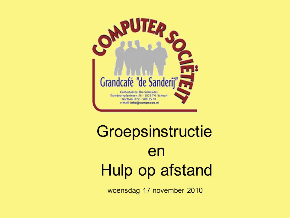 Groepsinstructie en Hulp op afstand woensdag 17 november 2010