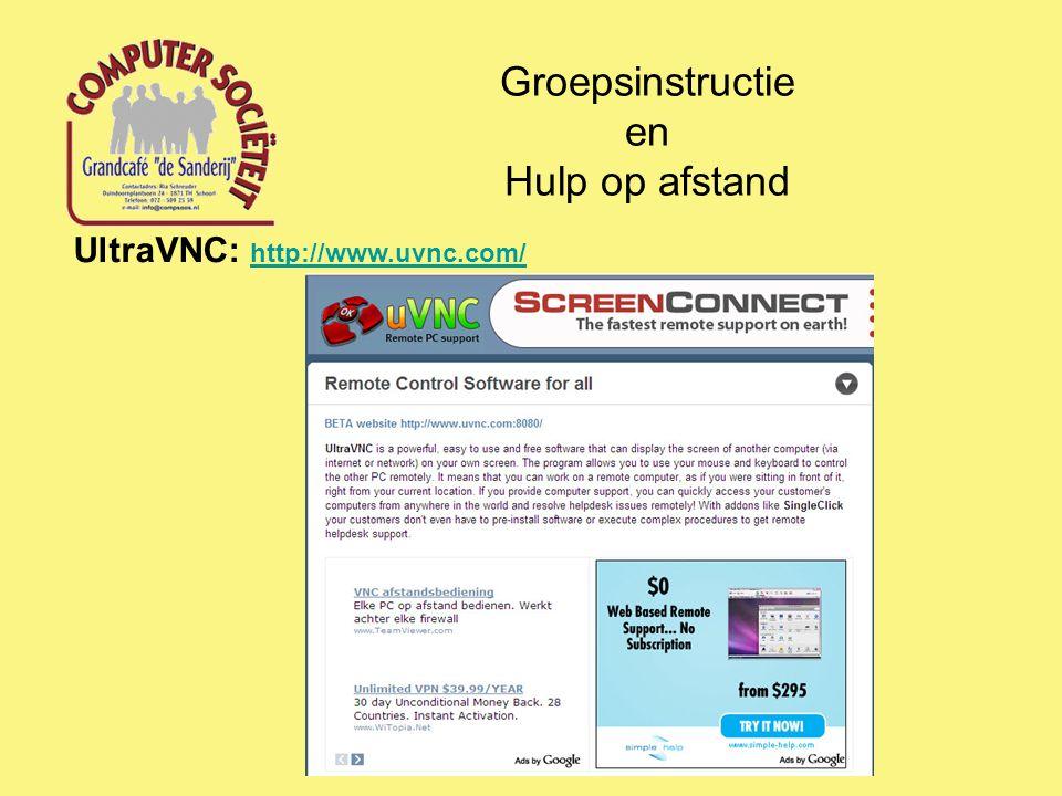Groepsinstructie en Hulp op afstand UltraVNC: http://www.uvnc.com/ http://www.uvnc.com/