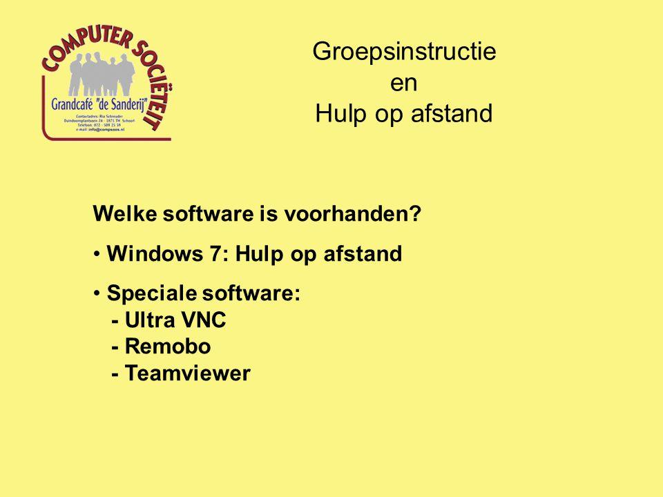 Groepsinstructie en Hulp op afstand Welke software is voorhanden.