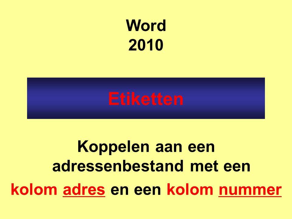Koppelen aan een adressenbestand met een kolom adres en een kolom nummer Etiketten Word 2010