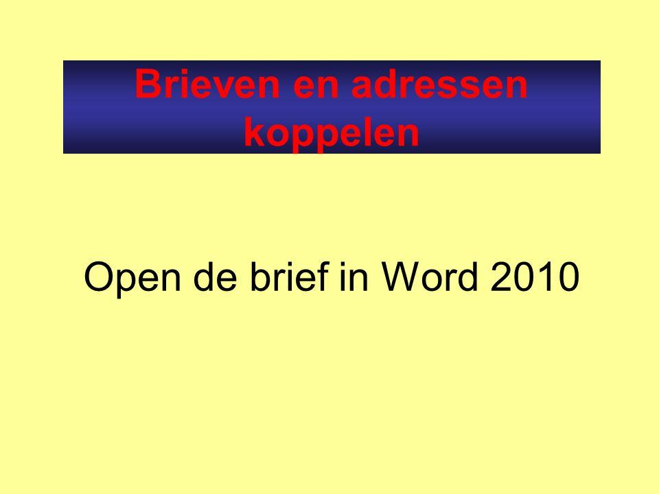 Open de brief in Word 2010 Brieven en adressen koppelen