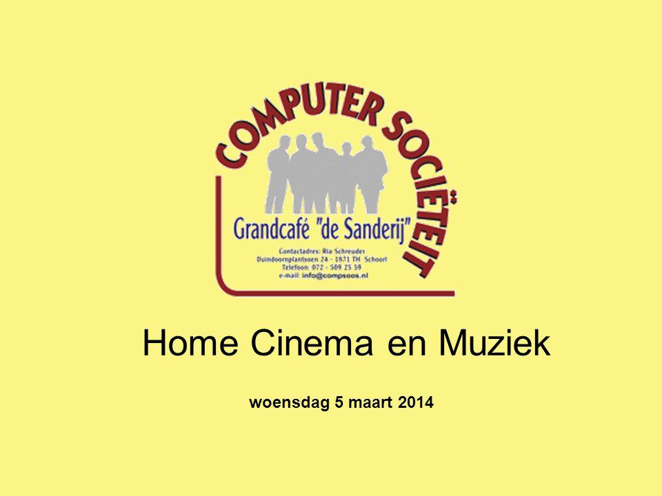 Home Cinema en Muziek woensdag 5 maart 2014