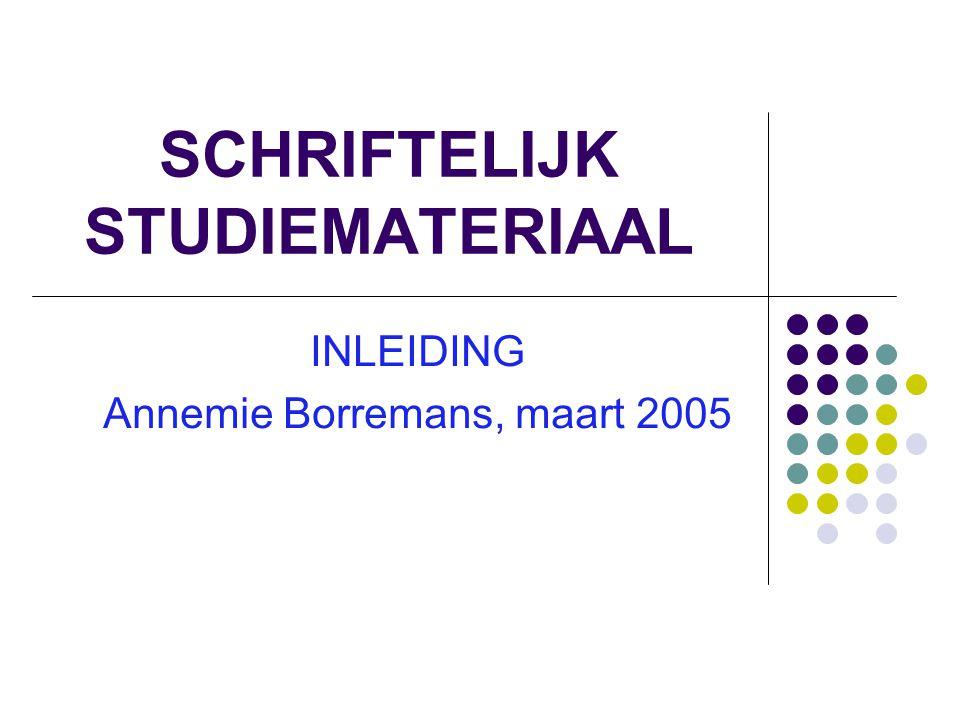 SCHRIFTELIJK STUDIEMATERIAAL INLEIDING Annemie Borremans, maart 2005