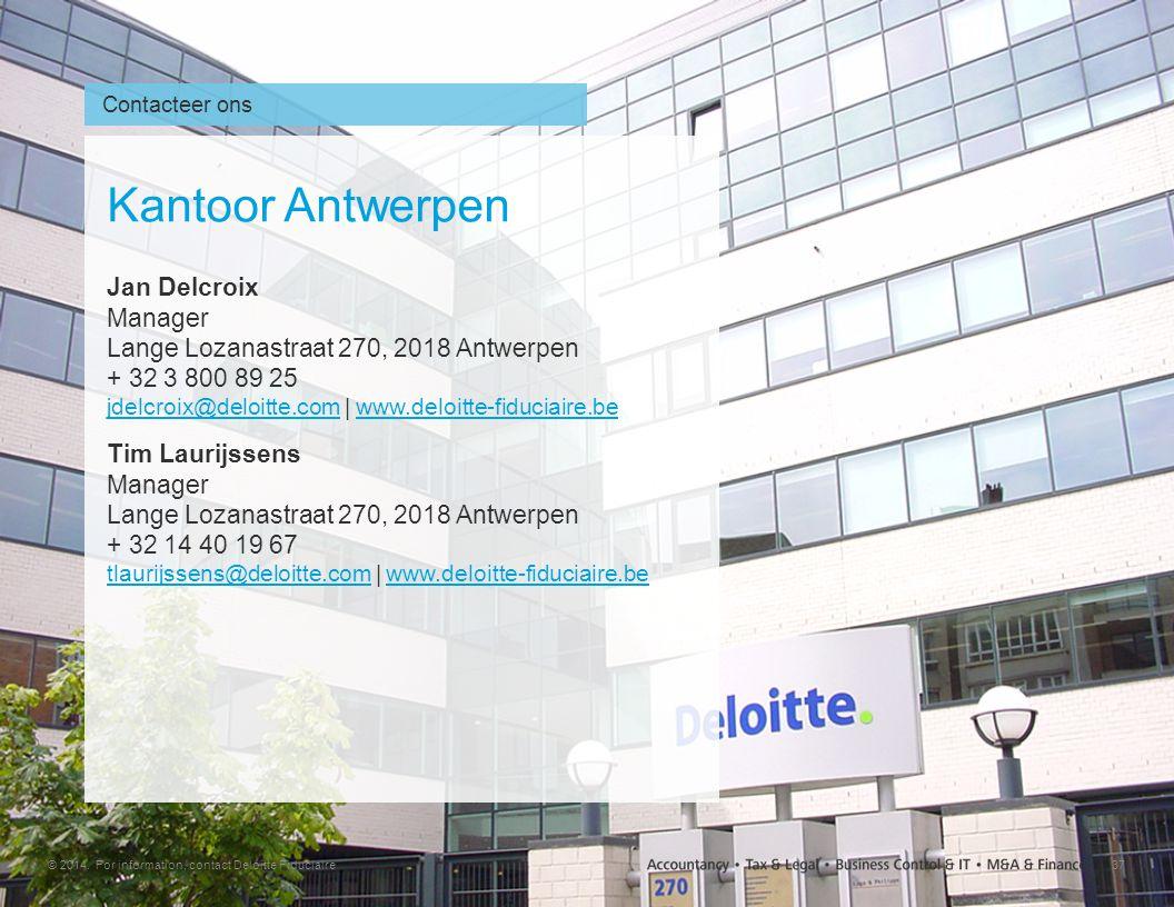 37© 2014. For information, contact Deloitte Fiduciaire Contacteer ons Jan Delcroix Manager Lange Lozanastraat 270, 2018 Antwerpen + 32 3 800 89 25 jde