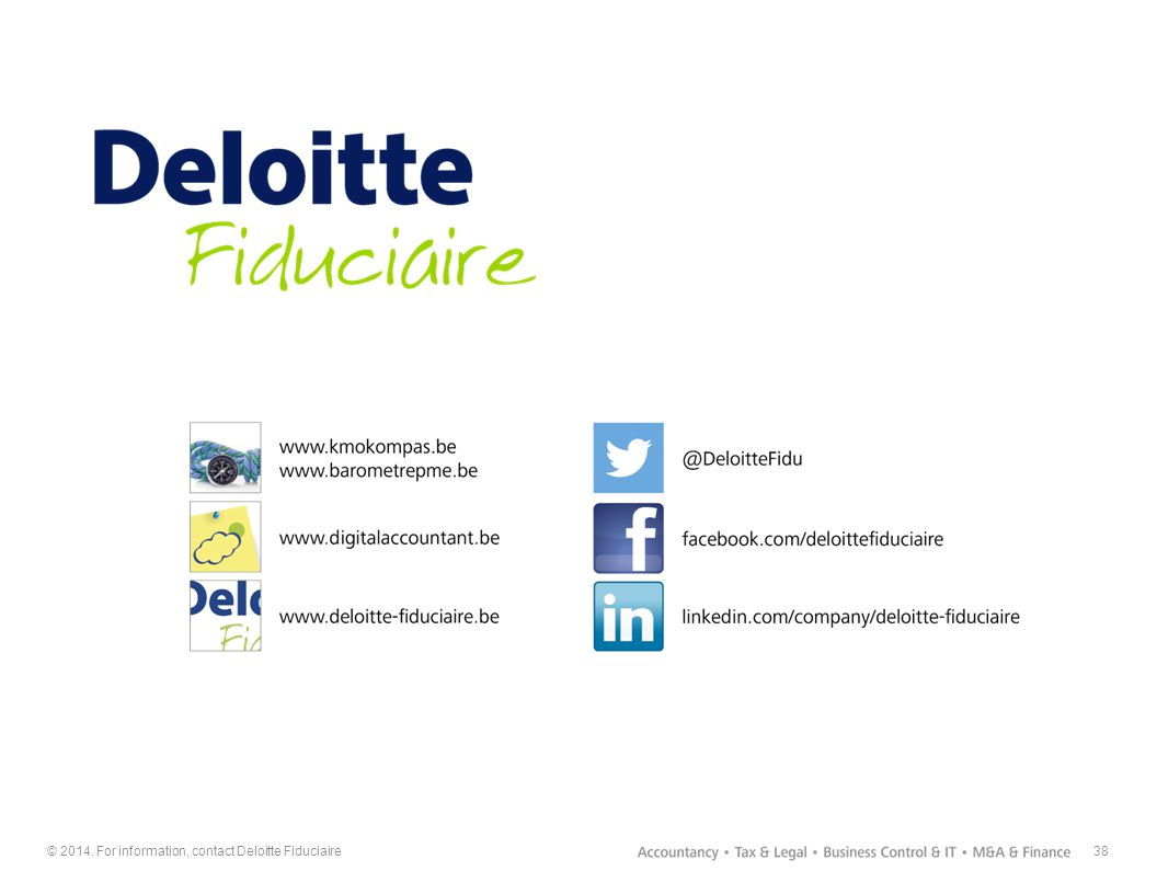 © 2014. For information, contact Deloitte Fiduciaire38