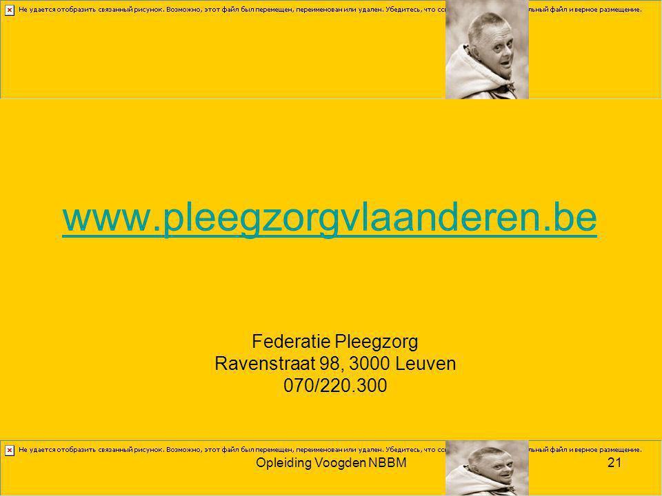 Opleiding Voogden NBBM21 www.pleegzorgvlaanderen.be Federatie Pleegzorg Ravenstraat 98, 3000 Leuven 070/220.300