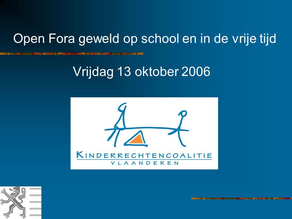 Open Fora geweld op school en in de vrije tijd Vrijdag 13 oktober 2006