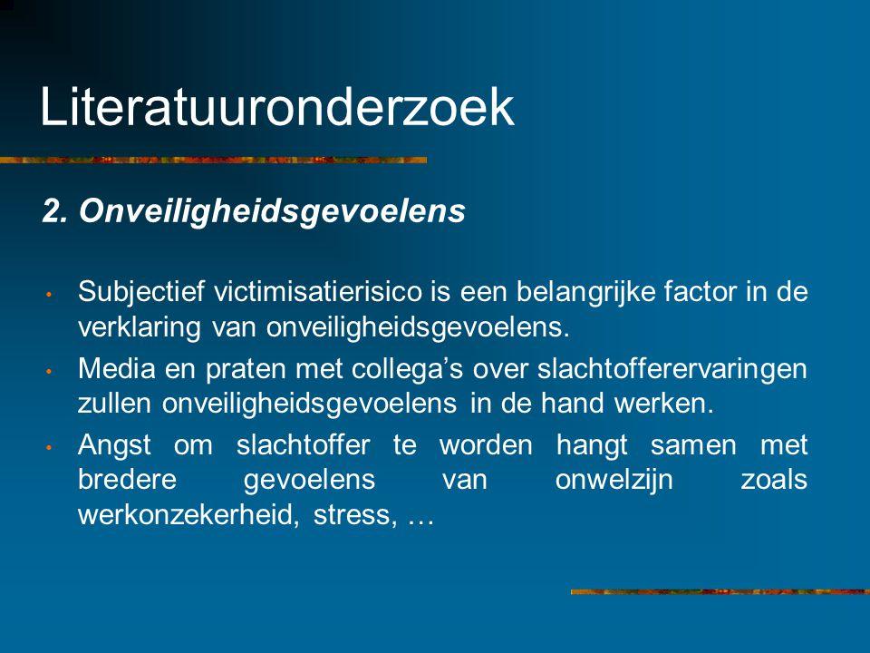 Literatuuronderzoek 2. Onveiligheidsgevoelens Subjectief victimisatierisico is een belangrijke factor in de verklaring van onveiligheidsgevoelens. Med