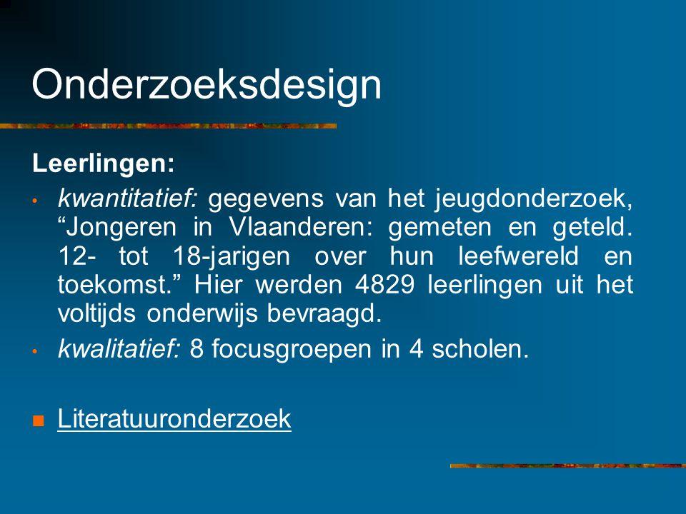 Onderzoeksdesign Leerlingen: kwantitatief: gegevens van het jeugdonderzoek, Jongeren in Vlaanderen: gemeten en geteld.
