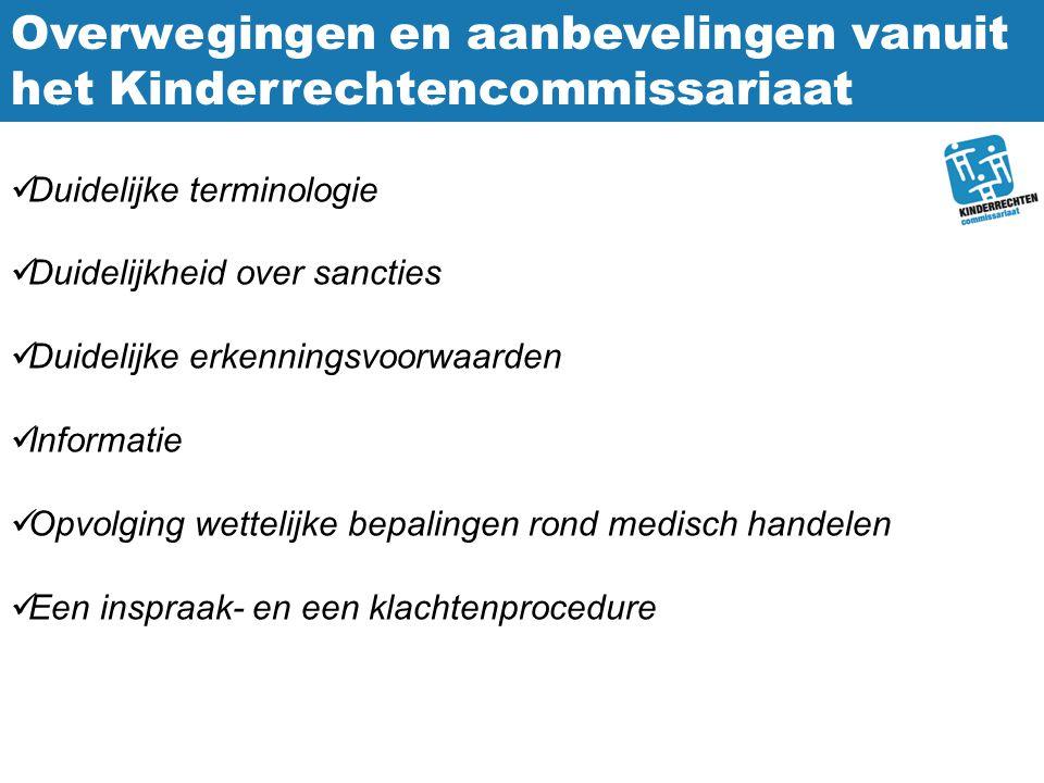 Overwegingen en aanbevelingen vanuit het Kinderrechtencommissariaat Duidelijke terminologie Duidelijkheid over sancties Duidelijke erkenningsvoorwaard