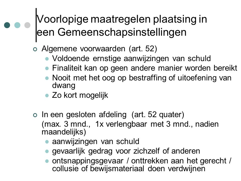 Voorlopige maatregelen plaatsing in een Gemeenschapsinstellingen Algemene voorwaarden (art.