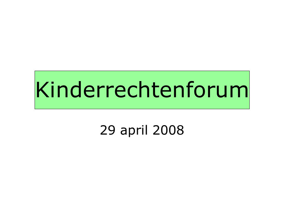 Kinderrechtenforum 29 april 2008
