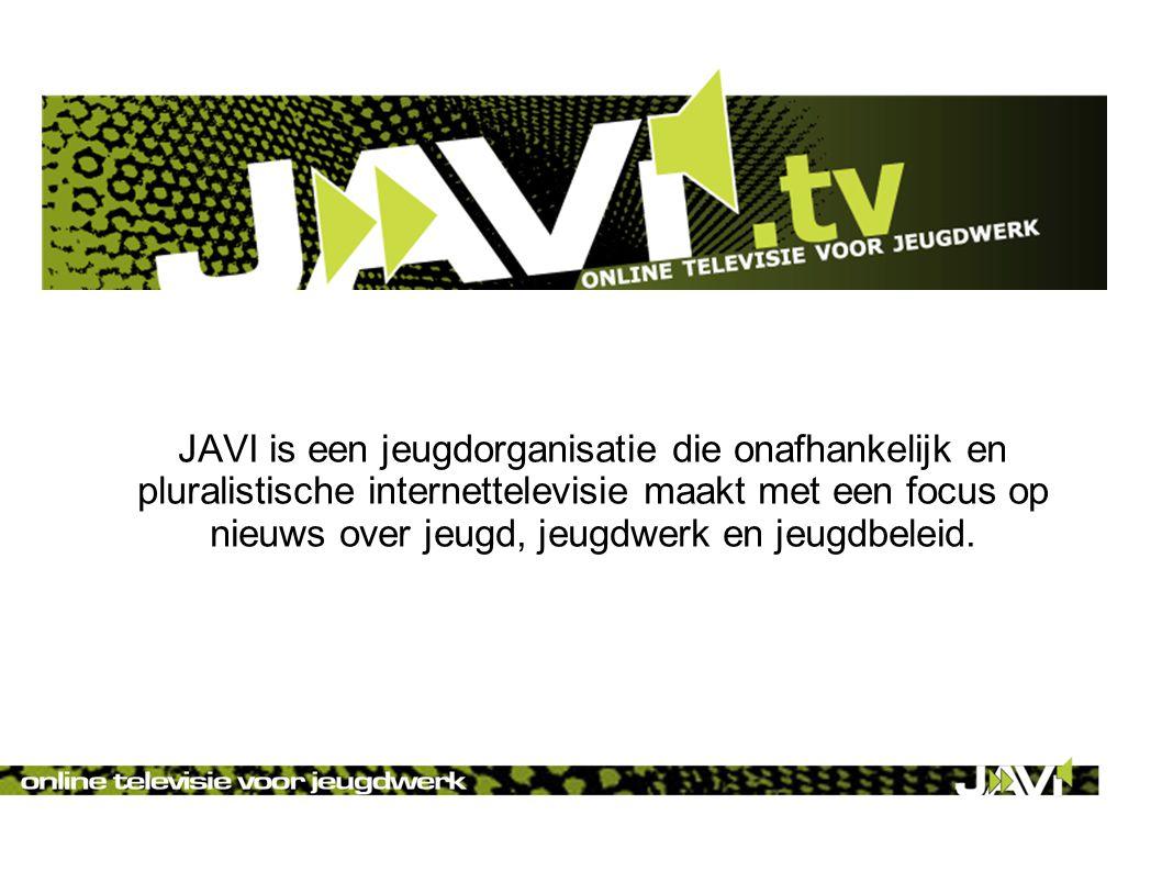 JAVI is een jeugdorganisatie die onafhankelijk en pluralistische internettelevisie maakt met een focus op nieuws over jeugd, jeugdwerk en jeugdbeleid.