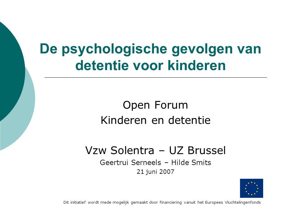 De psychologische gevolgen van detentie voor kinderen Open Forum Kinderen en detentie Vzw Solentra – UZ Brussel Geertrui Serneels – Hilde Smits 21 jun