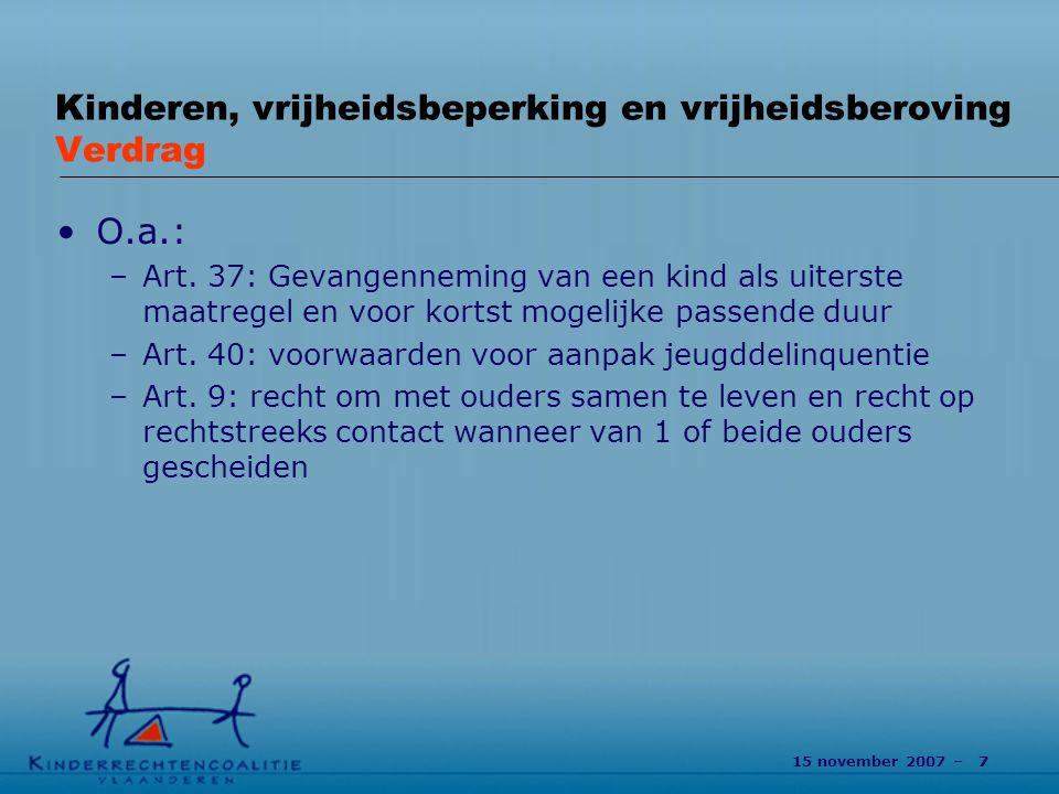 15 november 2007 – 7 Kinderen, vrijheidsbeperking en vrijheidsberoving Verdrag O.a.: –Art.