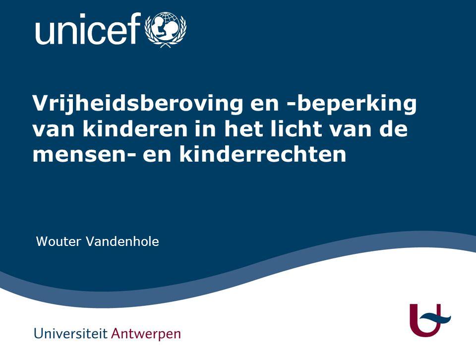 Vrijheidsberoving en -beperking van kinderen in het licht van de mensen- en kinderrechten Wouter Vandenhole