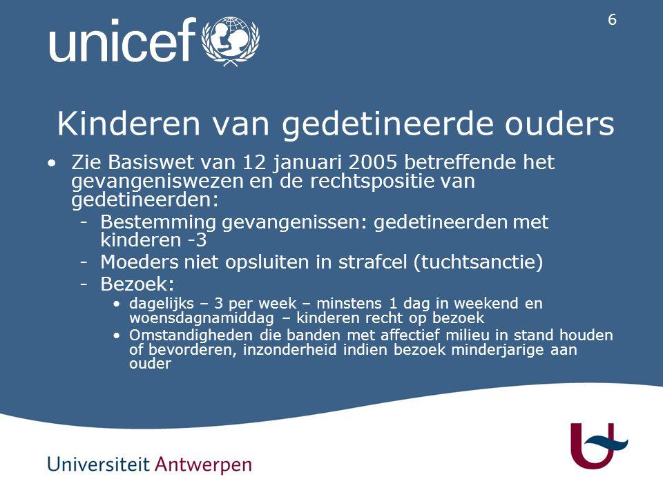 6 Kinderen van gedetineerde ouders Zie Basiswet van 12 januari 2005 betreffende het gevangeniswezen en de rechtspositie van gedetineerden: -B-Bestemmi