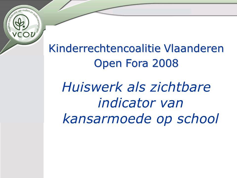 Kinderrechtencoalitie Vlaanderen Open Fora 2008 Huiswerk als zichtbare indicator van kansarmoede op school