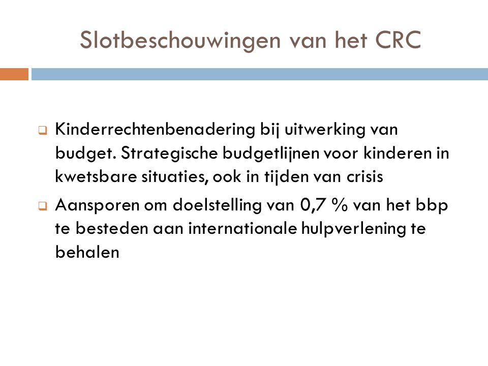 Slotbeschouwingen van het CRC  Kinderrechtenbenadering bij uitwerking van budget.