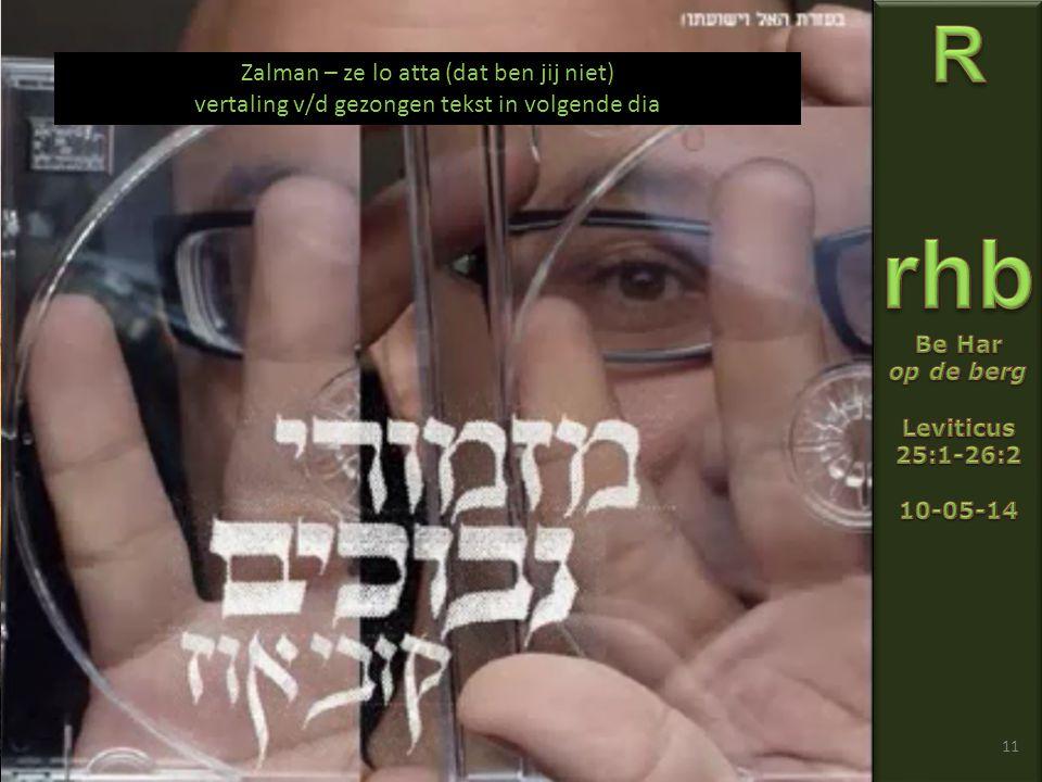 11 Zalman – ze lo atta (dat ben jij niet) vertaling v/d gezongen tekst in volgende dia