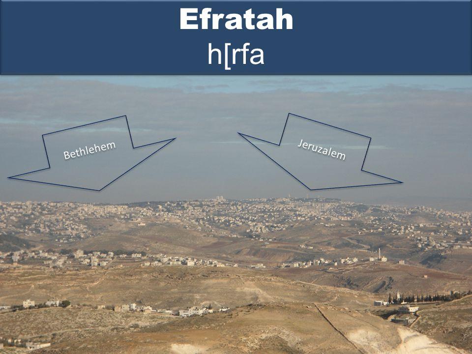 Efratah h[rfa Bethlehem Jeruzalem
