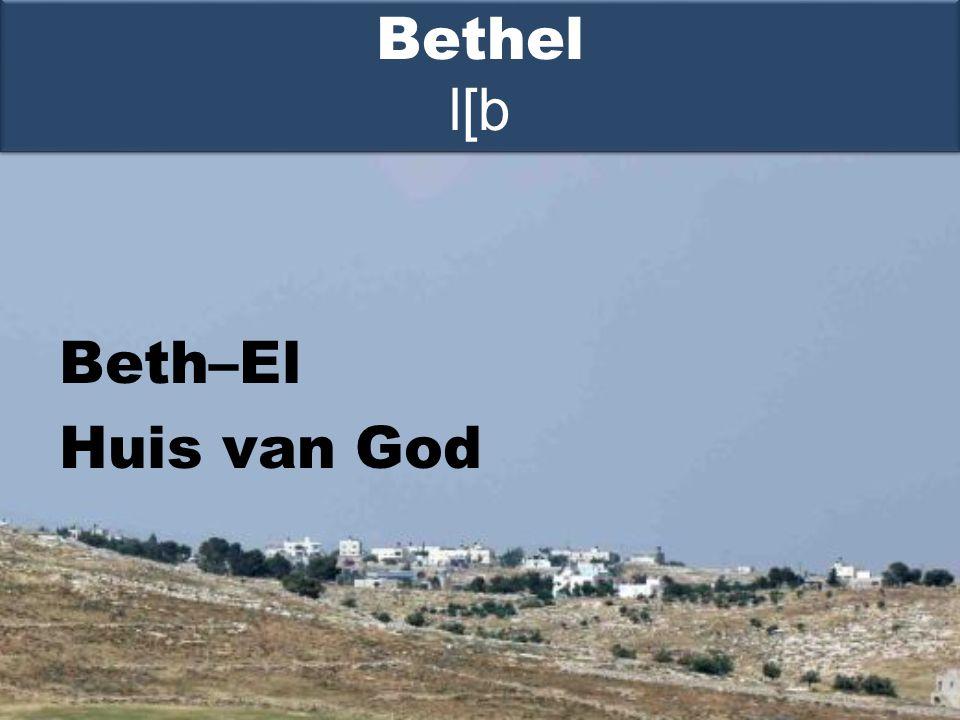 Beth–El Huis van God Bethel l[b