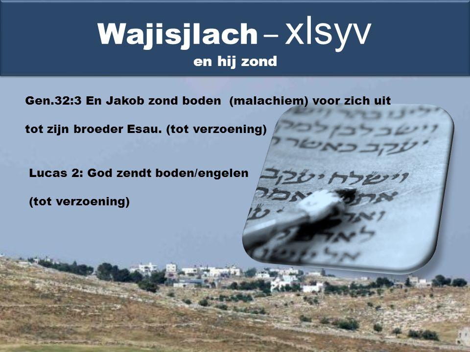 Gen.32:3 En Jakob zond boden (malachiem) voor zich uit tot zijn broeder Esau.